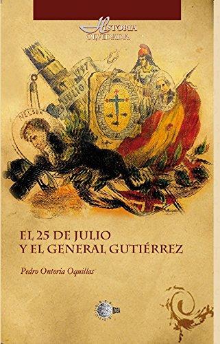 El 25 De Julio Y El General Gutiérrez (Historia Olvidada nº 7)