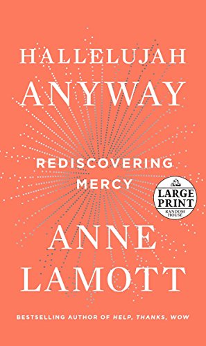 Hallelujah Anyway: Rediscovering Mercy (Random House Large Print)