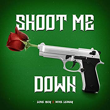Shoot Me Down