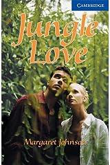 Jungle Love Level 5 (Cambridge English Readers) Kindle Edition