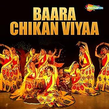 Baara Chikan Viyaa