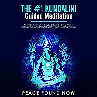 The #1 Kundalini Guided Meditation     Awakening Your 3rd Eye, Aligning Your Chakra, Finding Your Rising Primal Energy, and Healing the Soul              By:                                                                                                                                 Peace Found Now                               Narrated by:                                                                                                                                 Eric LaCord                      Length: 3 hrs     7 ratings     Overall 4.7