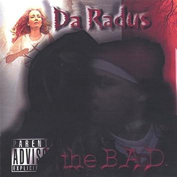 The B.A.D.