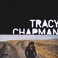 Our Bright Future by Tracy Chapman (2008-11-11)