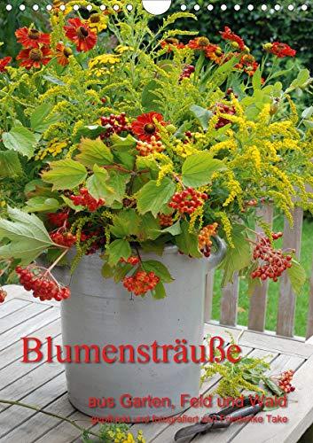 Blumensträuße aus Garten, Feld und Wald (Wandkalender 2021 DIN A4 hoch)