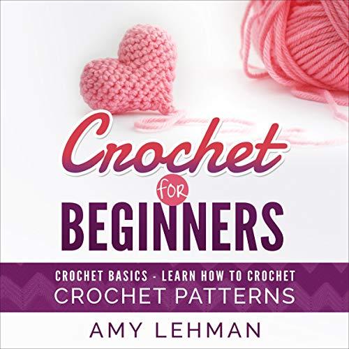 Crochet for Beginners Audiobook By Amy Lehman cover art