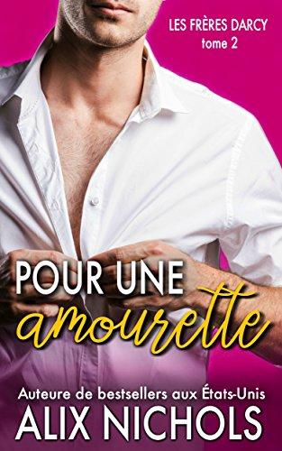 Pour une amourette (Les frères Darcy t. 2) (French Edition)