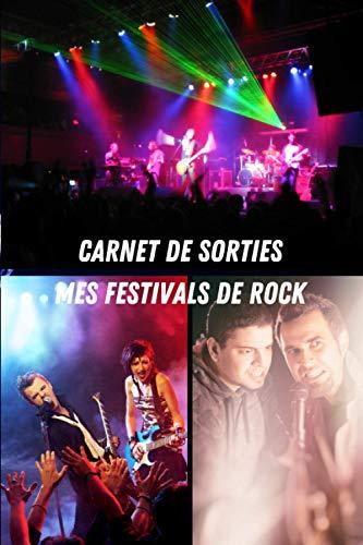 Carnet de Sorties mes Festivals de Rock: Pour garder des traces de tous vos concerts et festivals | 100 pages pré-remplies | Cadeau idéal à offrir ou à s'offrir