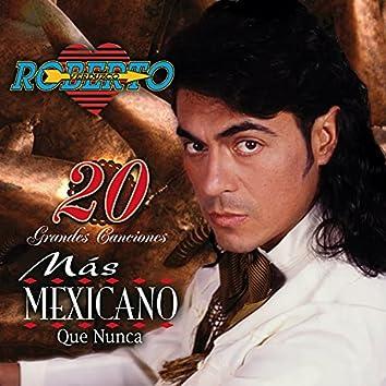 Más Mexicano Que Nunca