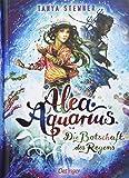 Alea Aquarius 5: Die Botschaft des Regens - Tanya Stewner