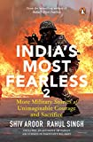 Best Military Books - India's Most Fearless 2: More Military Stories of Review