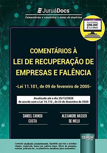 Comentários à Lei de Recuperação de Empresas e Falência - Lei 11.101, de 09 de fevereiro de 2005 - de acordo com a Lei 14.112, de 24/dez/2020