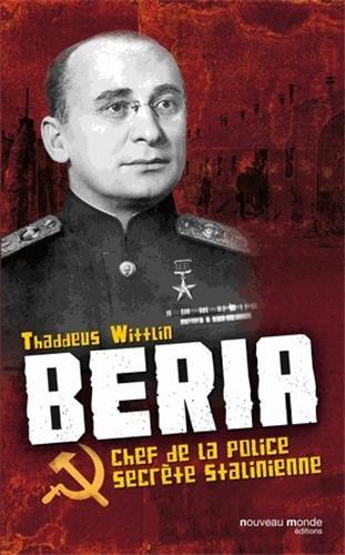 Béria: Chef de la police secrète stalinienne