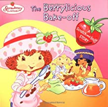 The Berrylicious Bake-off: A Scratch and Sniff Story
