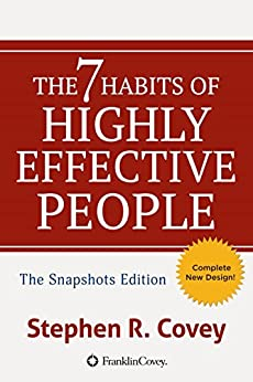 The 7 Habits of Highly Effective People:  Powerful Lessons in Personal Change: Snapshots Edition by [Stephen R. Covey]