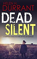DEAD SILENT a gripping detective thriller full of suspense (Calladine & Bayliss Mystery Book 2) (English Edition)