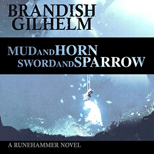 Mud and Horn, Sword and Sparrow audiobook cover art