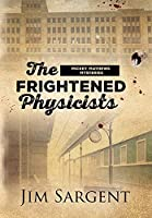 The Frightened Physicists