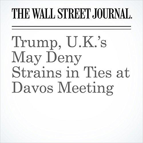 Trump, U.K.'s May Deny Strains in Ties at Davos Meeting copertina