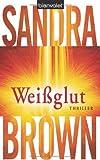 Sandra Brown: Weißglut