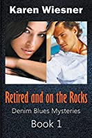Retired and on the Rocks (Denim Blues Mysteries)