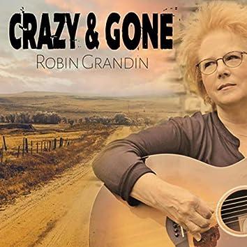 Crazy & Gone