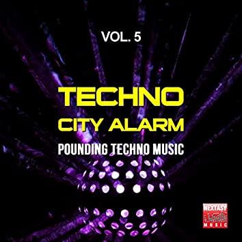Techno City Alarm, Vol. 5 (Pounding Techno Music)