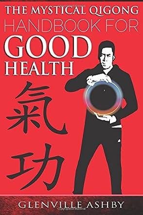 The Mystical Qigong Handbook for Good Health