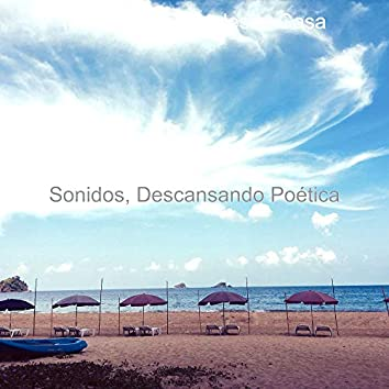 Sonidos, Descansando Poética