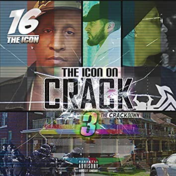 The Icon on Crack 3 (The Crack Down)