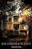Das unheimliche Haus: Unheimlicher Thriller