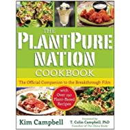 The PlantPure Nation Cookbook: The Official Companion Cookbook to the Breakthrough Film...with over 150 Plant-Based Recipes (The Official Companion Cookbook ... Film... With Over 150 Plant-Based Recipes)