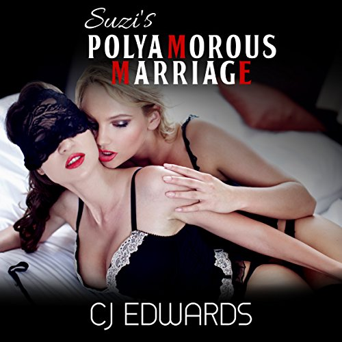 Suzi's Polyamorous Marriage     Wife Sharing, Book 16              By:                                                                                                                                 C J Edwards                               Narrated by:                                                                                                                                 C J Edwards                      Length: 22 mins     2 ratings     Overall 4.0