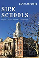 Sick Schools: Diagnosis, Cure, and Prevention of School Maladies