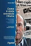 Come è stata svenduta l'Italia