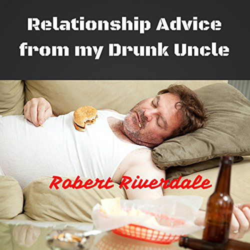 Relationship Advice from My Drunk Uncle cover art