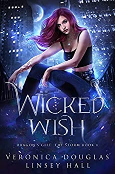 Wicked Wish (Dragon's Gift: The Storm Book 1) by [Veronica Douglas, Linsey Hall]