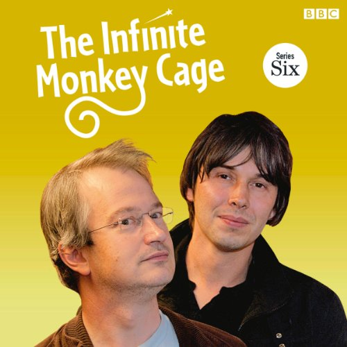 The Infinite Monkey Cage (Complete, Series 6) audiobook cover art