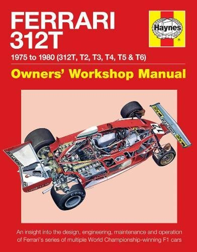 Haynes Ferrari 312T 1975 To 1980 (312T, T2, T3, T4, T5 & T6) Owners' Workshop Manual: 1975 To 1980 - 312t, T2, T3, T4, T5 ...