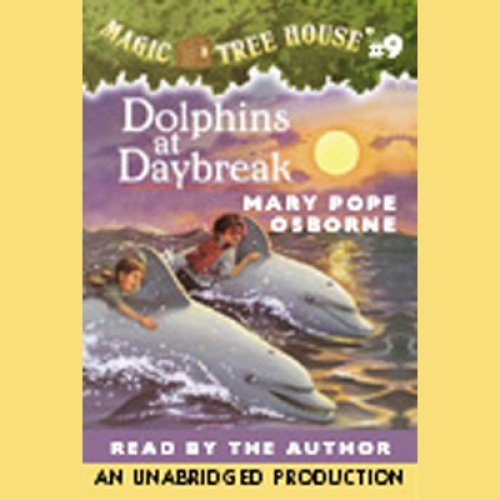 Dolphins at Daybreak: Magic Tree House, Book 9