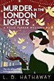 Murder in the London Lights: An utterly glamorous and gripping 1920s historical cozy mystery (The Posie Parker Mystery Series Book 10)