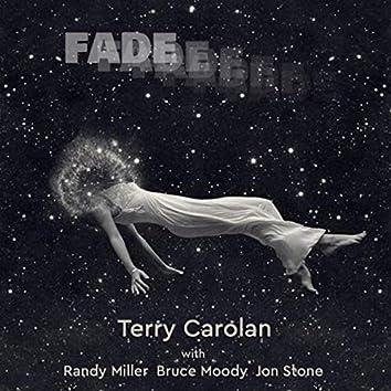 Fade (feat. Bruce Moody, Randy Miller & Jon Stone)