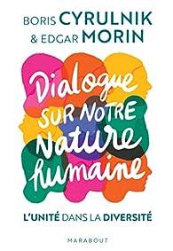 Dialogue sur la nature humaine par Boris Cyrulnik