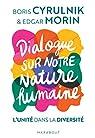 Dialogue sur la nature humaine par Cyrulnik