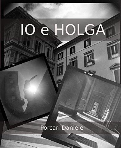 Io e Holga (Italian Edition)