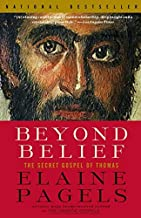 Beyond Belief: The Secret Gospel of Thomas by Elaine Pagels (2004-05-04)