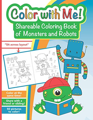 Color with Me! Shareable Coloring Book of Monsters and Robots: For Kids Ages 3-8 to Color at the Same Time!