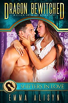 Dragon Bewitched: A Shifters in Love Fun & Flirty Romance (Felicity Falls Mates Book 1) by [Emma Alisyn, Shifters in Love]
