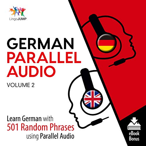 German Parallel Audio, Volume 2     Learn German with 501 Random Phrases Using Parallel Audio              Written by:                                                                                                                                 Lingo Jump                               Narrated by:                                                                                                                                 Lingo Jump                      Length: 9 hrs and 28 mins     Not rated yet     Overall 0.0