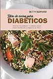 LIBRO DE COCINA PARA DIABÉTICOS: 50 RECETAS INTRODUCTORIAS PARA EMPEZAR A CONTROLAR LA DIABETES